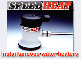 Speed Heat - Instantaneous Water Heaters...